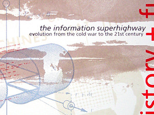History + Function: The Information Super Highway