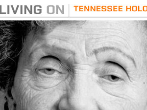 Living On: Tennessee Holocaust Survivors